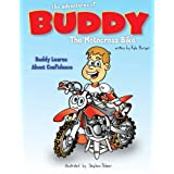 The Adventures of Buddy the Motocross Bike: Buddy Learns Confidence (Volume 1)