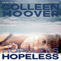 Hopeless (       UNABRIDGED) by Colleen Hoover Narrated by Angela Goethals