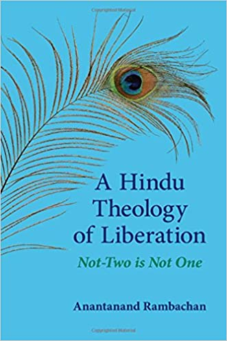 A Hindu Theology of Liberation: Not-Two Is Not One (Suny Series in Religious Studies)