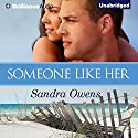 Someone like Her Audiobook by Sandra Owens Narrated by Amy McFadden, Mikael Naramore