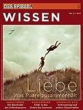 SPIEGEL WISSEN 2/2012: Liebe