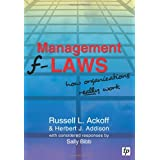 Management F-laws: How Organizations Really Workby Russell L. Ackoff