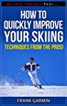 How To Quickly Improve Your Skiing -...