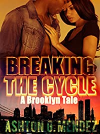 Urban Romance: Breaking The Cycle by Ashton G. Mendez ebook deal