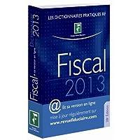 Dictionnaire Fiscal 2013. Et sa version en ligne mise à jour régulièrement sur www.revuefiduciaire....