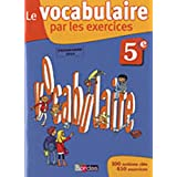 Le vocabulaire par les exercices 5e : Programme 2010par Thomas Gargallo