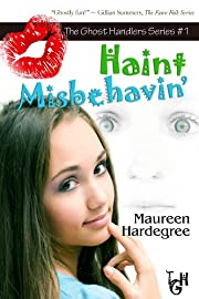 Haint Misbehavin' (The Ghost Handlers Series)