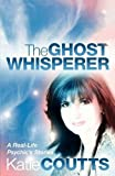 Katie Coutts The Ghost Whisperer