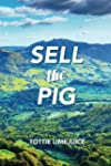 Sell the Pig (Sell the Pig series Boo...