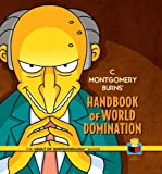 C. Montgomery Burns' Handbook of World Domination