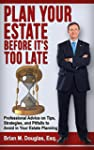 Plan Your Estate Before It's Too Late...