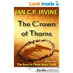 Crown of Thorns - The Race To Clone Jesus Christ :  (Book Two)