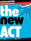 SparkNotes Guide to the New ACT (SparkNotes Test Prep) (1411402456) by SparkNotes Editors