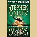 Conspiracy: Deep Black, Book 6 Audiobook by Stephen Coonts, Jim DeFelice Narrated by Christopher Lane