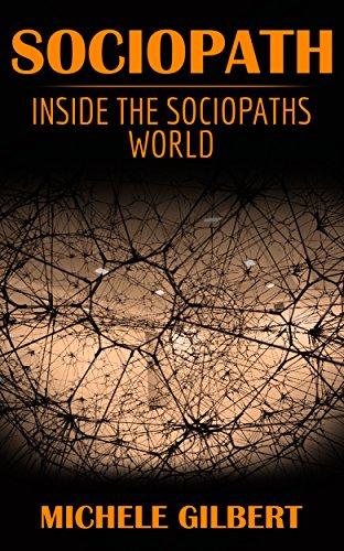 Sociopath: Inside The Sociopaths World (Sociopaths,Psychopaths,Narcissists,Anti Social PersonalityDisorder)