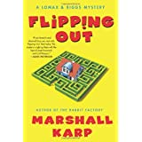 Flipping Out: A Lomax & Biggs Mystery ~ Marshall Karp