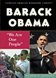 Barack Obama: We Are One People (African-American Biography Library) (0766035123) by Michael A. Schuman