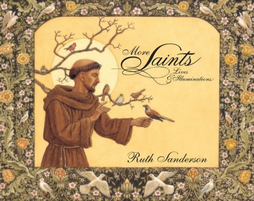 More Saints: Lives & Illuminations Ruth Sanderson