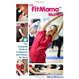The FitMama Method: The complete guide to confidence and fitness for birthby Marie Behenna