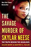 The Savage Murder of Skylar Neese: Th…