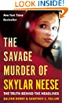 The Savage Murder of Skylar Neese: Th...