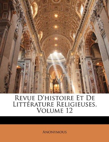 Revue D'histoire Et De Littérature Religieuses, Volume 12