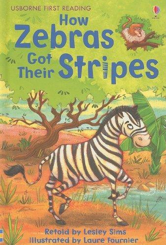 How Zebras Got Their Stripes (Usborne First Reading: Level 2)