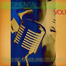 Sentimental Journey - Early Big Bands and Other Hits Vol1