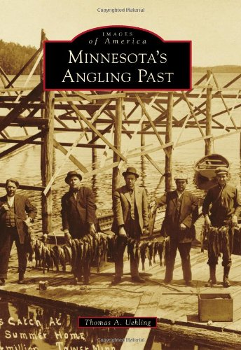 Minnesota's Angling Past (Images of America) PDF
