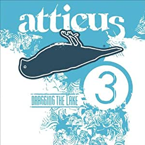 Atticus #3-Dragging the Lake