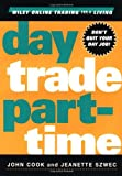 Day Trade Part-time (Wiley Online Trading for a Living)