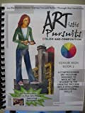 Artistic Pursuits Color and Composition: Senior High Book 2