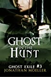 Ghost in the Hunt (Ghost Exile #3) (World of the Ghosts)