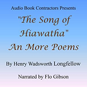 'The Song of Hiawatha' and More Poems | [Henry Wadsworth Longfellow]