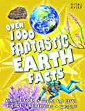 Over 1000 Fantastic Earth Facts