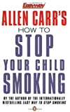 How to Stop Your Child Smoking (0140278362) by Carr, Allen
