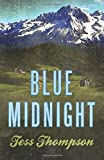 By Tess Thompson Blue Midnight (Blue Mountain) (Volume 1) [Paperback]