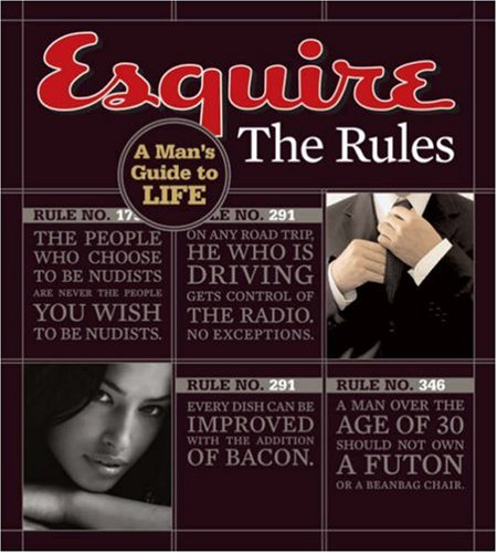 Esquire's A Man's Guide to Life: The Rules