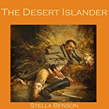 The Desert Islander Audiobook by Stella Benson Narrated by Cathy Dobson