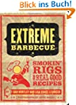 Extreme Barbecue: Smokin' Rigs and 10...