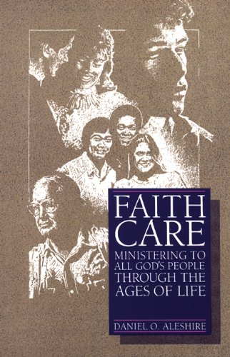 Faithcare: Ministering to All God's People Through the...