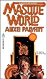 Masque World (An Anthony Villiers Adventure) (0441521053) by Panshin, Alexei