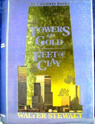 Towers of gold, feet of clay: The Canadian banks PDF