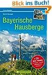 Bayerische Hausberge: 100 Genusstoure...