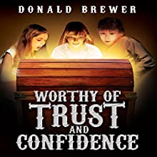 Worthy of Trust and Confidence: Mousegate Series, Book 2 Audiobook by Donald Brewer Narrated by Charlie James
