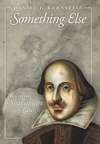 Something Else: More Shakespeare and the Law