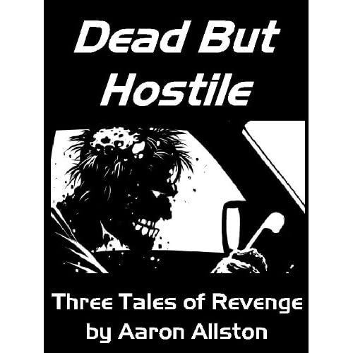Dead but Hostile by Aaron Allston