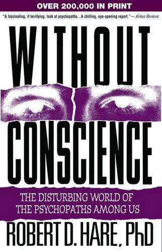 Without Conscience: The Disturbing World of the Psychopaths Among Us (Robert D Hare compare prices)