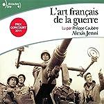 L'art français de la guerre | Alexis Jenni