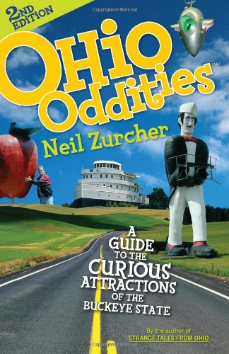 Ohio Oddities 2nd Edition: A Guide to the Curious Attractions of the Buckeye State
